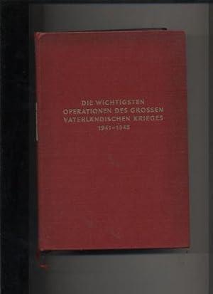 Die wichtigsten Operationen des Grossen Vaterlandischen Krieges 1941-1945: Shilin P.A.