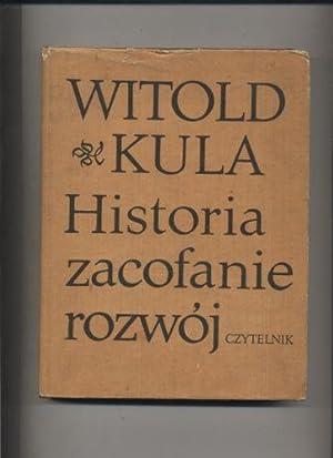 Historia, zacofanie ,rozwoj: Kula Witold