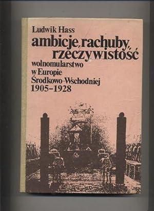 Ambicje,rachuby,rzeczywistosc.Wolnomularstwo w Europie Åšrodkowo-Wschodniej 1905-1928: Hass Ludwik