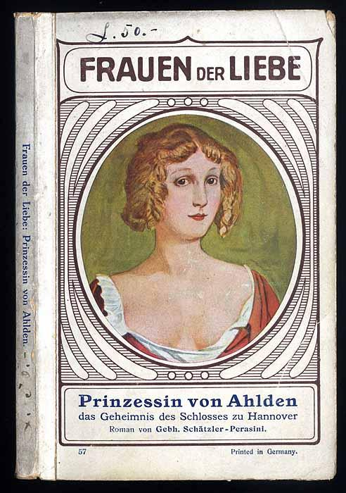 Die Prinzessin von Ahlden das Geheimnis des Schlosses zu Hannover. - Schätzler-Perasini Gebh.