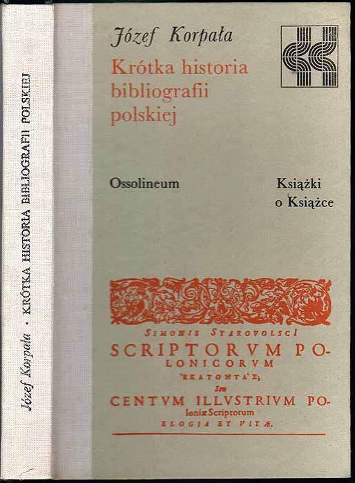 Krotka historia bibliografii polskiej. - Korpala Jozef