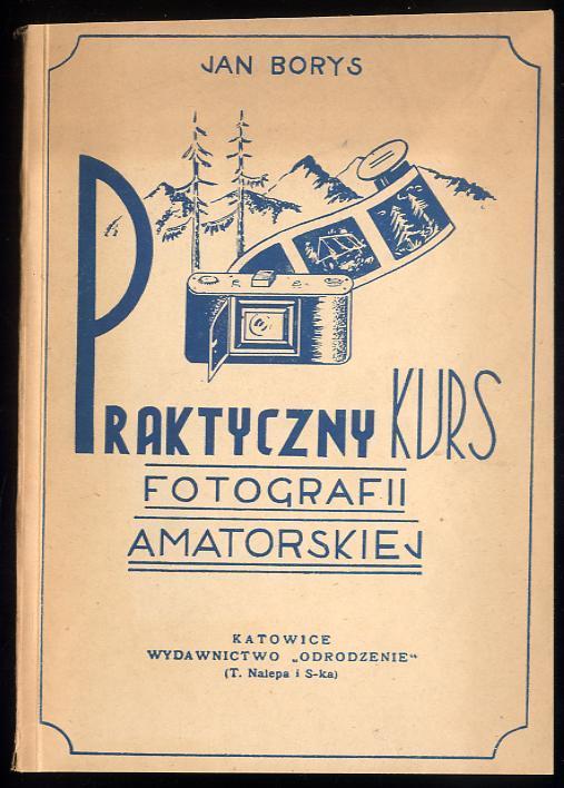 Znalezione obrazy dla zapytania Jan Borys Praktyczny kurs fotografii amatorskiej
