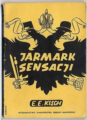 Jarmark sensacji./Marktplatz der Sensationen.: Kisch Egon Erwin: