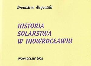 Historia solarstwa w Inowroclawiu.: Majewski Bronislaw: