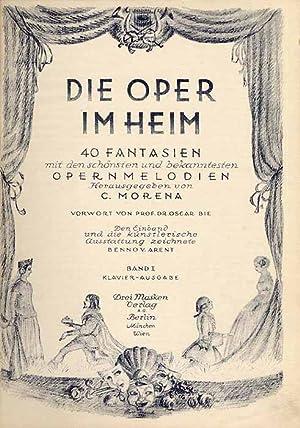 Die Oper im Heim. 40 Fantasien mit den schönsten und bekanntesten Opernmelodien. Band 1: ...