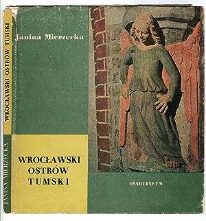 Wroclawski Ostrow Tumski.: Mierzecka Janina: