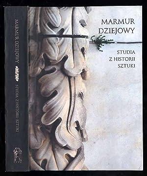 Marmur dziejowy. Studia z historii sztuki.