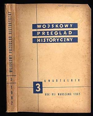 Wojskowy Przeglad Historyczny. R.7 (VII-IX 1962) nr