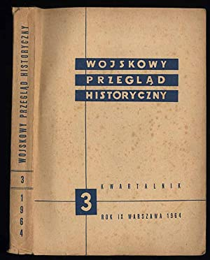 Wojskowy Przeglad Historyczny. R.9 (VII-IX 1964) nr