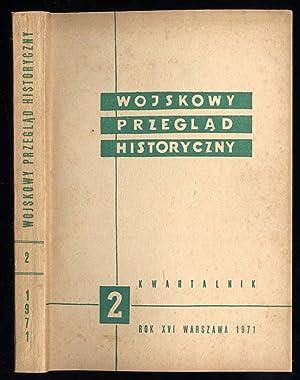 Wojskowy Przeglad Historyczny. R.16 (IV-VI 1971) nr
