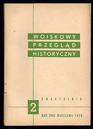 Wojskowy Przeglad Historyczny. R.18 (IV-VI 1973) nr