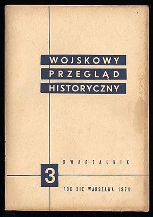 Wojskowy Przeglad Historyczny. R.19 (VII-IX 1974) nr