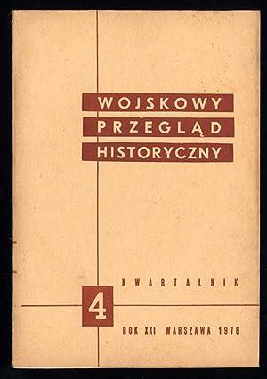 Wojskowy Przeglad Historyczny. R.21 (X-XII 1976) nr