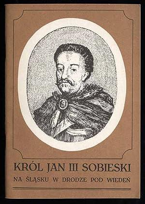 Krol Jan III Sobieski na Slasku w: German Franciszek: