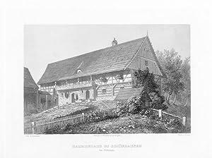 BAUERNHAUS ZU SCHÖNHAUSEN bei Schönau.: Kaspar Ulrich Huber