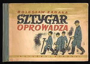 Sztygar oprowadza.: Zagala Boleslaw: