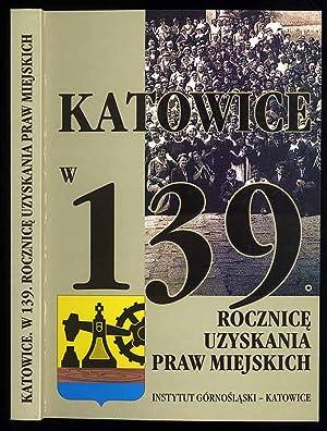 Wielokulturowosc Katowic. Katowice w 139. rocznice uzyskania