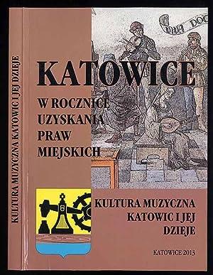 Kultura muzyczna Katowic i jej dzieje.
