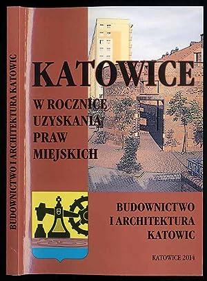 Budownictwo i architektura Katowic. Katowice w 148.