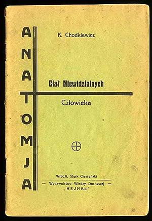 Anatomja cial niewidzialnych czlowieka.: Chodkiewicz K. [Kazimierz]: