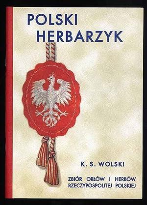 Polski herbarzyk. Zbior orlow i herbow z: Wolski K.S. [Kajetan