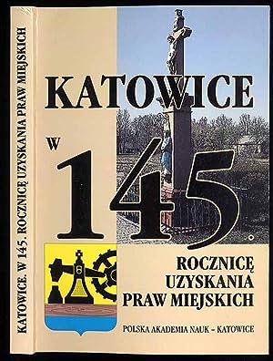 Katowice w kulturze pamieci. Katowice w 145.