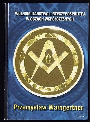 Wolnomularstwo Drugiej Rzeczypospolitej w oczach wspolczesnych.: Waingertner Przemyslaw: