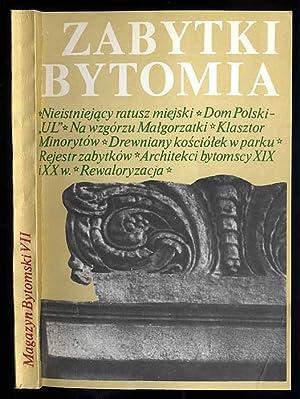 Magazyn Bytomski. T.7. Zabytki Bytomia.