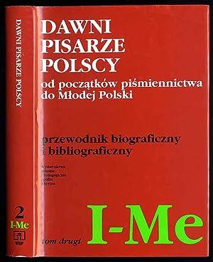 Dawni pisarze polscy od poczatkow pismiennictwa do