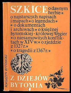 Szkice z dziejow Bytomia. Magazyn Bytomski VI.