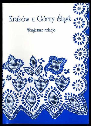 Krakow a Gorny Slask. Wzajemne relacje.