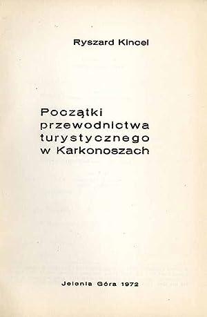 Poczatki przewodnictwa turystycznego w Karkonoszach.: Kincel Ryszard: