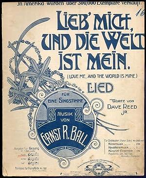 Lieb' mich, und die Welt ist mein!: Ball Ernst R.