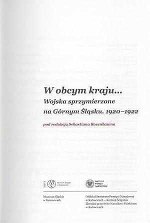 W obcym kraju. Wojska sprzymierzone na Gornym Slasku. 1920-1922.
