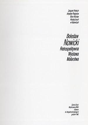 Boleslaw Nowicki - retrospektywna wystawa malarstwa, Galeria Sztuki Wspolczesnej BWA, Katowice, ...