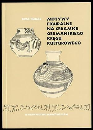 Motywy figuralne na ceramice germanskiego kregu kulturowego.: Bugaj Ewa: