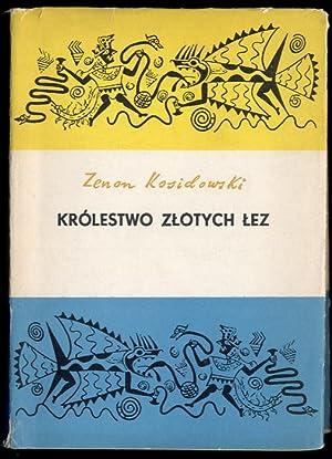 Krolestwo zlotych lez.: Kosidowski Zenon: