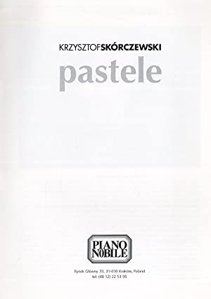 Krzysztof Skorczewski. Pastele.