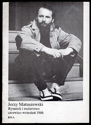 Jerzy Matuszewski. Rysunek i malarstwo, czerwiec-wrzesien 1986.