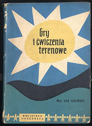 Gry i cwiczenia terenowe.: Jasinski Jan: