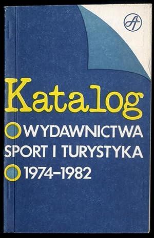 Katalog Wydawnictwa Sport i Turystyka 1974-1982.