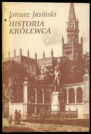 Historia Krolewca. Szkice z XII-XX stulecia.: Jasinski Janusz: