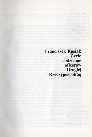 Zycie codzienne oficerow Drugiej Rzeczypospolitej.: Kusiak Franciszek: