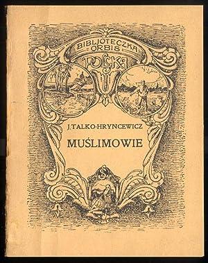 Muslimowie czyli tak zwani Tatarzy litewscy.: Talko-Hryncewicz Juljan: