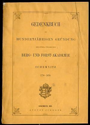 Gedenkbuch zur hundertjährigen Gründung der Königlich-Ungarischen Berg-