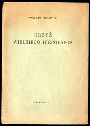 Krzyz wielkiego hierofanta.: Helsztynski Stanislaw: