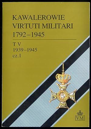 Kawalerowie Virtuti Militari 1792-1945. T.5: (Konspiracja 1939-1945)