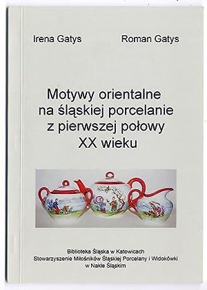 Motywy orientalne na porcelanie slaskiej z pierwszej: Gatys Irena, Gatys