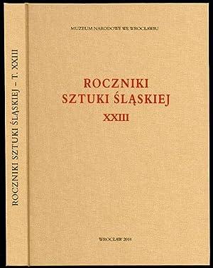 Roczniki Sztuki Slaskiej. R.23 (2014).