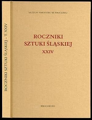 Roczniki Sztuki Slaskiej. R.24 (2015).